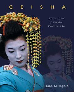 Geisha: A Unique World of Tradition, Elegance and Art by ... https://www.amazon.com/dp/1856486974/ref=cm_sw_r_pi_dp_x_MtSmyb835MVT2