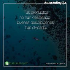 Tus productos no han destacado buenas descripciones has olvidado.  #marketingtips #ecommerce  Visit: jluislopez.es Visit www.jluislopez.es