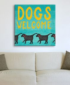 Look what I found on #zulily! Dogs Welcome Wrapped Canvas #zulilyfinds