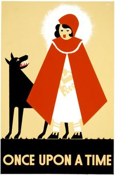 """Titled """"Once Upon a Time,"""" this poster by illustrator Kenneth Whitley shows Little Red Riding Hood and a wolf. The poster was produced by the WPA Federal Art Project and published circa 1939."""