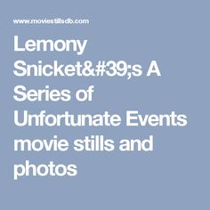 Lemony Snicket's A Series of Unfortunate Events movie stills and photos