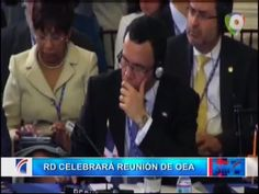RD Celebrará Reunion De La OEA #Video