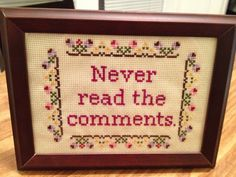 PATTERN Never Read the Comments Cross Stitch Funny 5x7