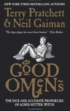 Good Omens: The Nice and Accurate Prophecies of Agnes Nutter, Witch by Neil Gaiman and Terry Pratchet