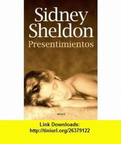 Presentimientos (Spanish Edition) (9789500426091) Sidney Sheldon, Isidora Paolucci, Virginia Tolosa , ISBN-10: 9500426099  , ISBN-13: 978-9500426091 ,  , tutorials , pdf , ebook , torrent , downloads , rapidshare , filesonic , hotfile , megaupload , fileserve