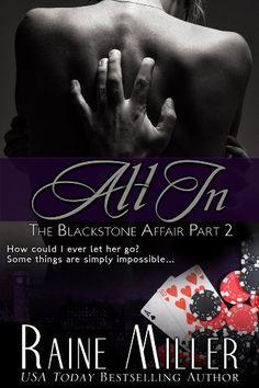 All In (The Blackstone Affair, Part 2) by Raine Miller, http://www.amazon.com/dp/B00A45PY8E/ref=cm_sw_r_pi_dp_o9sNqb0WSVB61