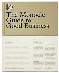 The Monocle Guide to Good Business: Amazon.co.uk: Monocle: 9783899555370: Books