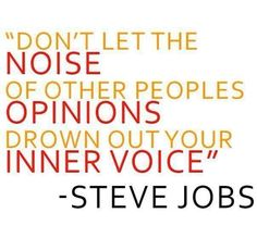 Love it! #justdoyou #dontcarewhatothersthink  Don't let the noise of other peoples opinions drown out your inner voice
