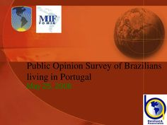Survey of Brazilians Lliving in Portugal by Digaai.com via Slideshare