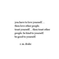 is out everywhere - ONLY through my site do they come signed for a limited time. (link is on my bio) Kinds Of People, Love People, Other People, Be Kind To Yourself, Trust Yourself, Love Others, Love You, R M Drake, You Are Awesome