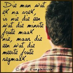 Die man... Afrikaans Quotes, Wale, Relationship Tips, Text Messages, Conference, Sayings, Words, Phone, Flowers