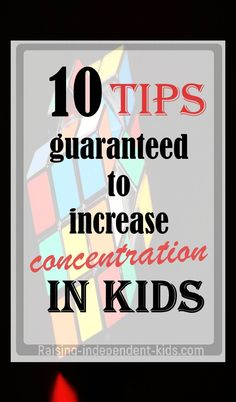 10 Evidence-backed Tips to Teach Kids Focus and Concentration - Raising-independent-kids