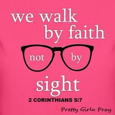 we walk by faith not by sight -- 2 Corinthians Christian Bulletin Boards, Church Bulletin Boards, Bible Verses Quotes, Scriptures, Christian Memes, Walk By Faith, Word Of God, A Team, Favorite Quotes