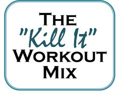 The Kill It Workout Playlist. Use this for some of the hottest songs on the radio - it will keep you going and focused. #workout #music #fitness #eatclean #heandsheeatclean