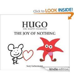 THE JOY OF NOTHING (HUGO THE HAPPY STARFISH): Suzy Liebermann: Amazon.com: Books