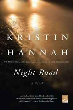 Night Road by Kristin Hannah Such an amazing book.  So well written.  Heartbreaking, touching and sweet. This book will stay with you long after you're done reading it.