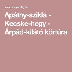 Apáthy-szikla - Kecske-hegy - Árpád-kilátó körtúra