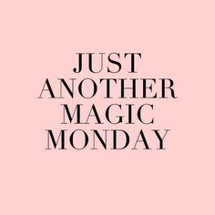 monday motivation mornings Trust Quotes : Monday Motivation Quotes Just another Magic Monday Motivation Quotes Just anothe by Life Now Quotes, Trust Quotes, Daily Quotes, Quotes To Live By, Funny Quotes, Life Quotes, New Week Quotes, Magic Quotes, Summer Quotes