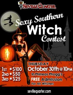 Sexy Witch Contest Thursday, October 30th at the Witching Hour of Midnight  The Sexiest Witch contest will be held in Seville's Haunted Mansion (Phineas Phogg's).. It's ''Noche de Brujas,'' which means ''The Night of Witches'' in Spanish. Get on your broom and fly downtown for a special costume contest & the winners will receive a prize package from Seville Quarter, Tk101 and Redds Wicked Ale. Free admission for any dressed in a Witch costume. The contest will be open to age 18 and up.