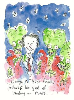 George Bush Lands on Mars, 2004 Pen & ink, watercolor. Tim Burton Artwork, Weird Art, Art Inspo, Concept Art, Watercolor, Ink, Mars Attacks, Drawings, Illustration