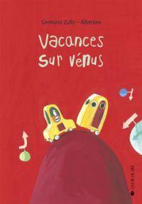 """Vacances sur Vénus"" d'Albertine et Germano Zullo, coll. Somnambules"
