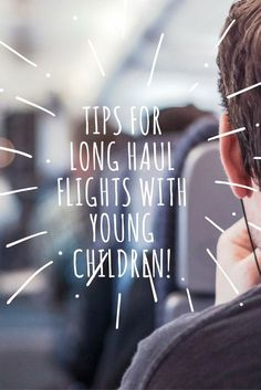 Tips for long haul flights with young children. How to manage long haul flights with kids