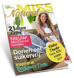 Hét magazine over natuurlijk leven en biologisch eten! Miss Natural magazine inspireert en geeft praktische tips over echt gezond eten.