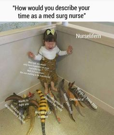 Ugh. Med surg will make you cry and scream at the same time. Good luck to the med surg nurses