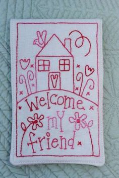 Welcome Friend - by Rosalie Quinlan - Stitchery Pattern - $15.00 : Fabric Patch, Patchwork Quilting fabrics, Moda fabric, Quilt Supplies, Patterns