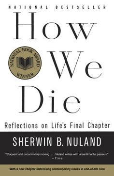 How We Die by  Sherwin B. Nuland