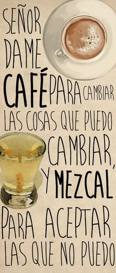 Dame café, mezcal y ron. I Love Coffee, My Coffee, Coffee Time, New Quotes, Funny Quotes, Inspirational Quotes, Mantra, Mezcal Tequila, Encouragement