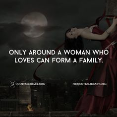 Only Around A Woman Who Loves Can Form A Family