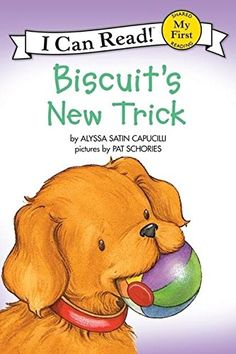 Biscuit's New Trick  Age Range: 2 and up 32 pages