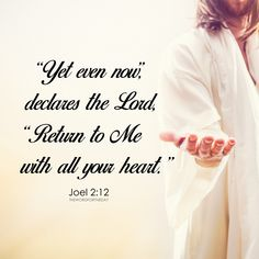 #Jesus Christ #bible verse  #joel 2:21 #Bible Quotes #come home #christian blog #the word for the day quotes