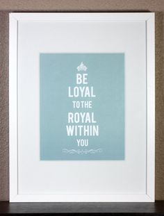 Be loyal to the royal within you=think like a queen. Lds Quotes, Motivational Quotes, Inspirational Quotes, General Conference Quotes, Queen Of Everything, Day Of My Life, Printable Quotes, Be Yourself Quotes, Beautiful Words