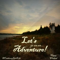 """Lighthouse/ Camping / Hiking / Adventure / Weekend Quote: """"Let's go on an adventure!"""" Follow me at @OutdoorsyGirlLife on Facebook. Interesting Quotes About Life, Camper Cushions, Camping Hacks, Rv Camping, Wanderlust, Hiking Quotes, Weekend Quotes, Sleeping Under The Stars, Best Inspirational Quotes"""