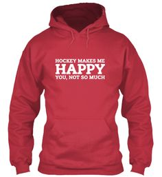 Discover Hockey Makes Me Happy T-Shirt from Dirty Puck Fans, a custom product made just for you by Teespring. - Hockey Makes Me Happy You, Not So Much Blackhawks Hockey, Hockey Mom, Field Hockey, Ice Hockey, Hockey Stuff, Chicago Blackhawks, Hockey Shirts, Biker T Shirts, Hockey Quotes