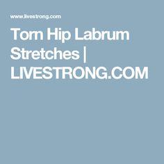 Torn Hip Labrum Stretches | LIVESTRONG.COM