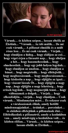 Várunk…-és-közben-szépen...-lassan-eltelik-az-Életünk.. Ernoke tette ki... Motivational Quotes, Funny Quotes, Quotations, Qoutes, Life Is A Journey, Just Do It, Sentences, Favorite Quotes, Texts