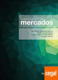 Investigación de mercados : el valor de los estudios de mercado en la era del marketing digital / Juan Antonio Trespalacios Gutiérrez [y otros]