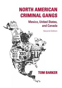 North American Criminal Gangs: Mexico United States and Canada