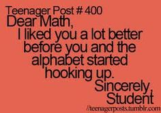 Very true. I actually like simple algebra, it looks harder, but it isn't. I just can't stand PEMDAS. I liked Math a lot better before Punctuation Marks hooked up with Math.