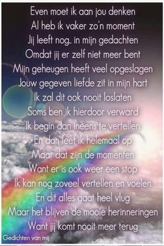 Even moet ik aan jou denken ... Missing Loved Ones, Missing My Son, Loosing Someone, I Miss My Dad, Death Quotes, Good Buddy, Beyond Words, One Liner, In Loving Memory