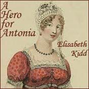 A Hero for Antonia: Antonia finally gets the opportunity to be reunited with her secret fiancé in London, but could her plans for happiness be in jeopardy?