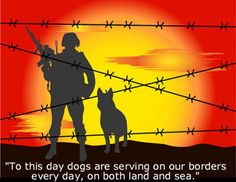DOGS SERVE EVERY DAY, ON BOTH LAND AND SEA.