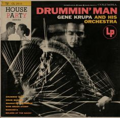 Finally! We keep seeing a clipped photo of this action drummer shot, but credits are never given. And here it is: The LP Long Play cover for House Party's DRUMMIN' MAN vinyl record. RESEARCH DdO:) - https://www.pinterest.com/DianaDeeOsborne/drums-drumming-joy/ - DRUMS & DRUMMING JOY. Drummer =  American jazz and big band drum legend Gene Krupa, with orchestra, on Vintage Vanguard recording. Photo pinned via Elizabeth T.