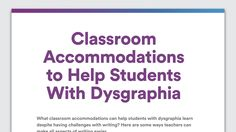 What types of accommodations can help students with dysgraphia? Here are some options to talk over with your child's school.