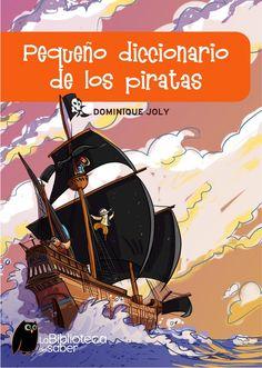 """Dominique Joly. """"Pequeño diccionario de los piratas"""". Editorial Oniro. (desde 9 años). Editorial, Movies, Movie Posters, Pirates, Libros, Films, Film Poster, Cinema, Movie"""
