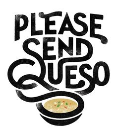 "beautifultype: ""Please Send Queso"" logo by Simon Walker. ""Please Send Queso"" is a food blog written by someone with the palette of a 6-year old […]. The goal […] is to serve as a gathering place for like-minded people just trying to find a meal that doesn't contain hummus."" Note : the P.S.Q. blog will be online in a few weeks…"