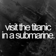 I want to do this before I die